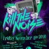 fridayskillthenoise11-19-10poster